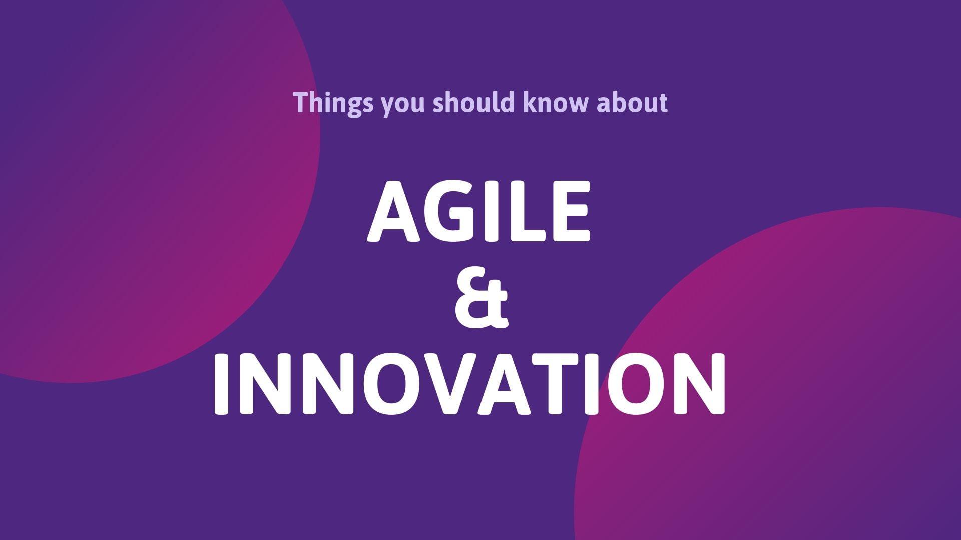 Agile and Innovation