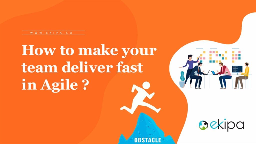 How to deliver fast with agile