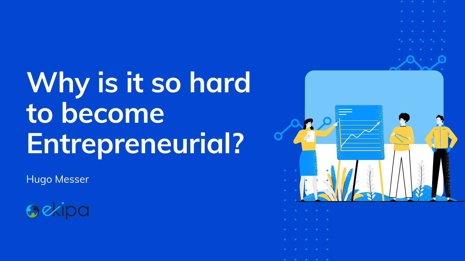 Why is it so hard to become Entrepreneurial?